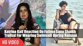 Katrina Kaif Reaction On Fatima Sana Shaikh Trolled For Wearing Swimsuit During Ramzan