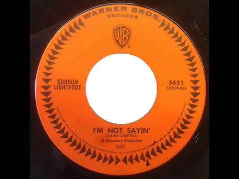 Gordon Lightfoot - I'm Not Sayin' (1965 Warner Bros. 45) [rare Overdubbed Version]