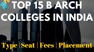 Top 15 Barch Colleges in India - Admission | Fees | Placement