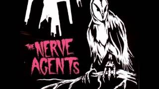 The Nerve Agents - Off Come The Blindfolds