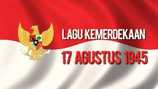 Lagu Kemerdekaan RI 17 Agustus 1945