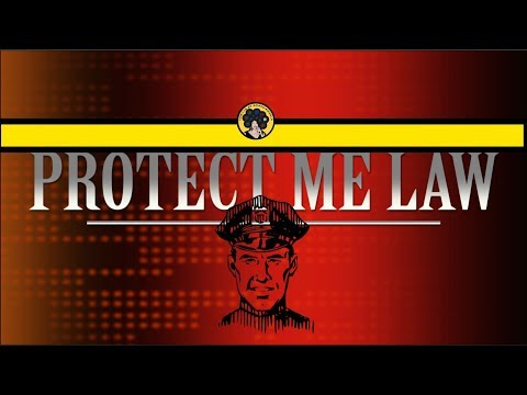 PROTECT ME LAW -  Police brutality is a crime