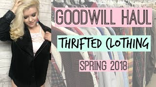 GOODWILL THRIFT STORE HAUL | THRIFTED CLOTHING SPRING 2018