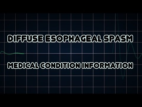 Diffuse esophageal spasm (Medical Condition)