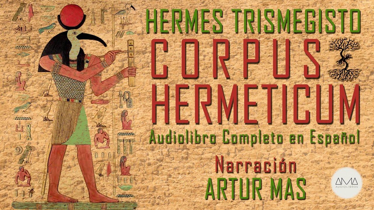 "Hermes Trismegisto - Corpus Hermeticum (Audiolibro Completo en Español) ""Voz Real Humana"""