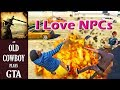 I Love NPCs (An Old Cowboy Plays GTA)