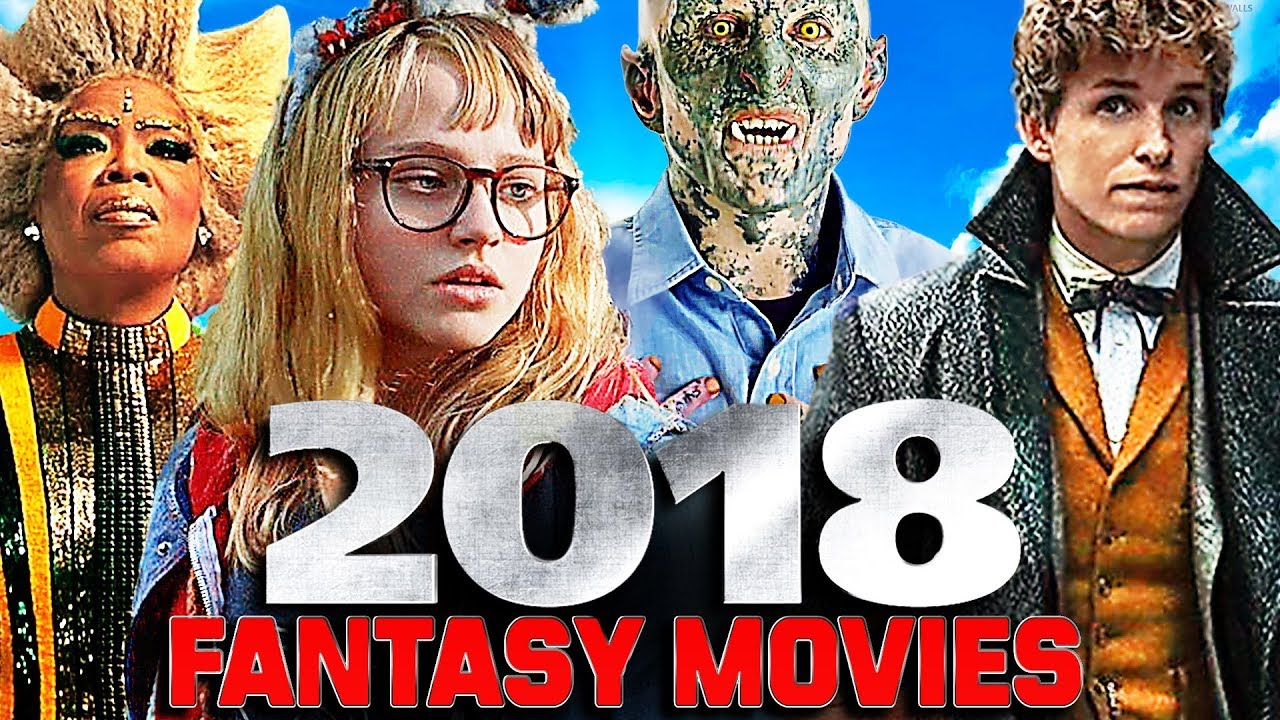 2018 BEST FANTASY MOVIES