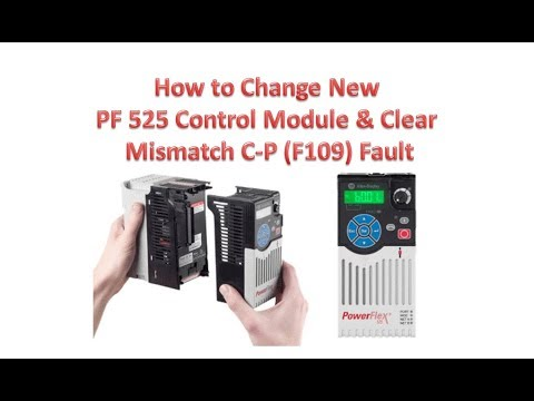 How to change PF 525 New Control Module and Clear Mismatch C-P (F110) fault