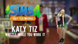 The Sims 4: Get to Work - Katy Tiz - Whistle (While You Work It) (Simlish)