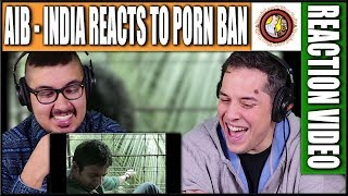 AIB India Reacts to Ban of Pornography Reaction Video | Review | Discussion | Commentary