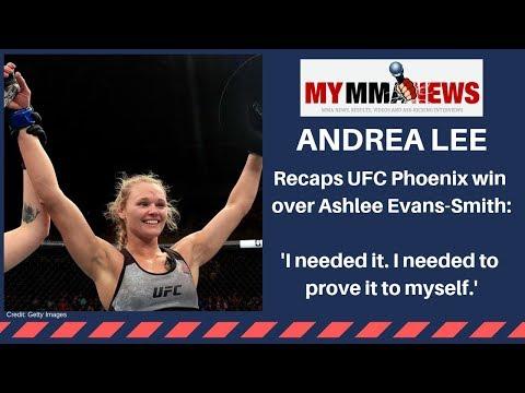 Andrea Lee talks UFC Phoenix win: 'I needed it. I needed to prove it to myself'