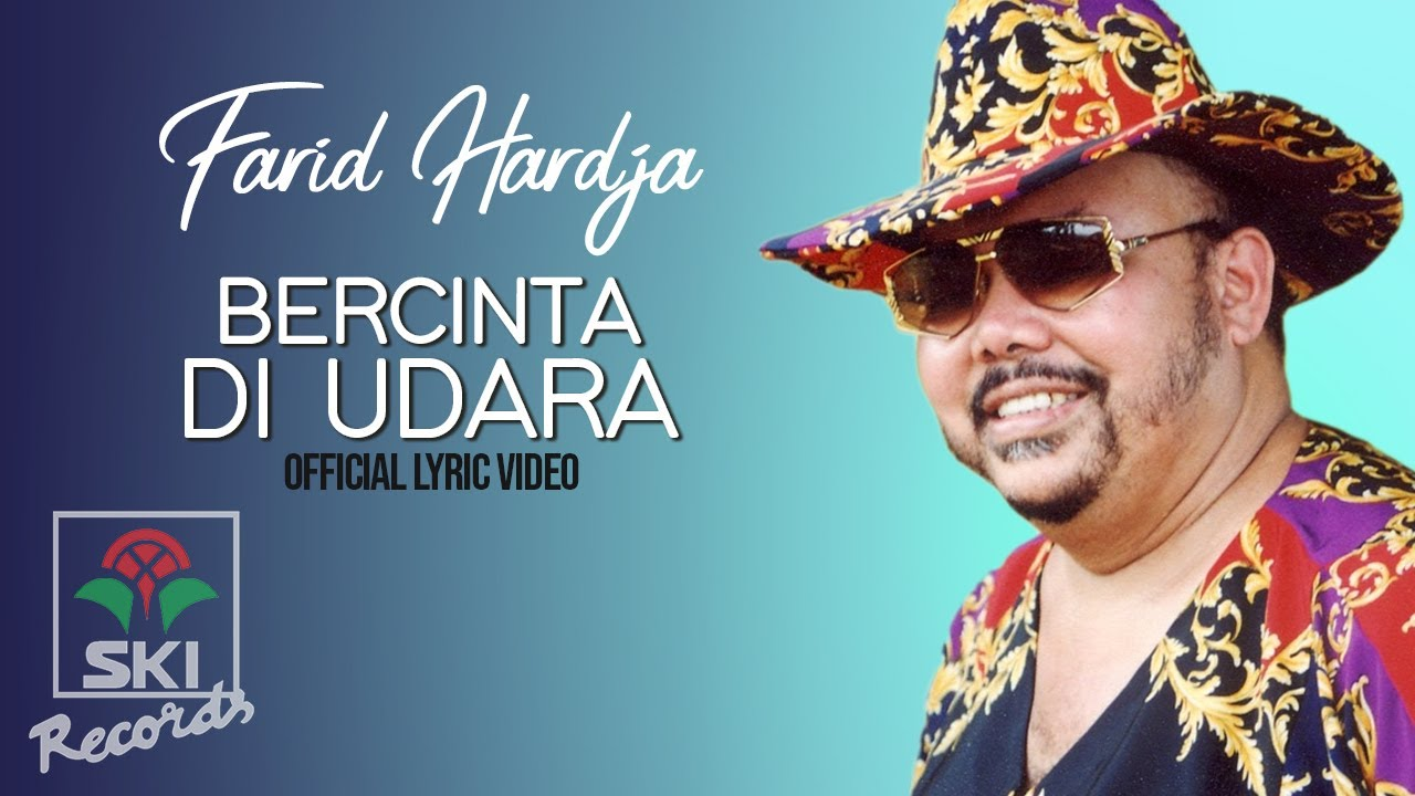Farid Hardja - Bercinta Di Udara (Official Lyric Video)