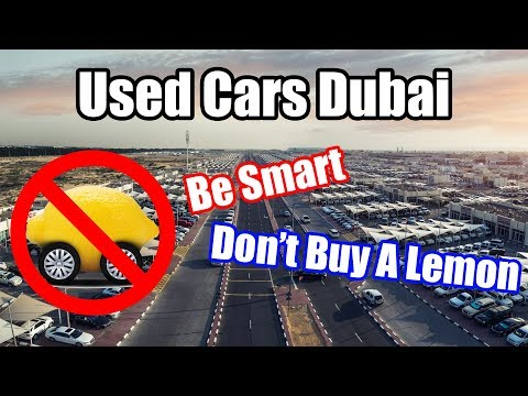 Buying A Used Car In Dubai?