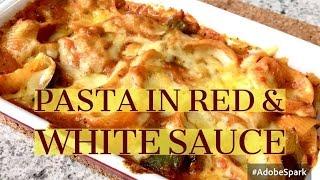 Pasta in Red & White sauce - Mix sauce Pasta