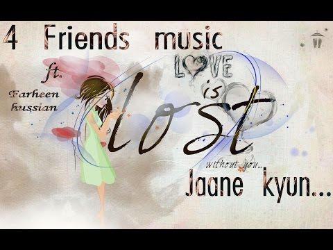 4 Friends Music Jaane kyun Farheen HussainMrH Ft NSArunHavins keer Hd