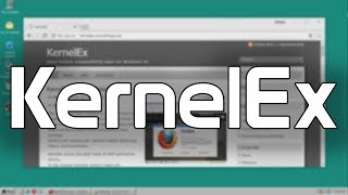 KernelEx - A Compatibility Layer for Windows 9x (Overview & Demo)