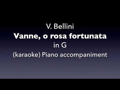 Vanne, o rosa fortunata  Bellini  in G karaoke