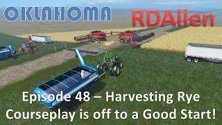 Farming Simulator 15 Oklahoma E48 - Harvesting Rye