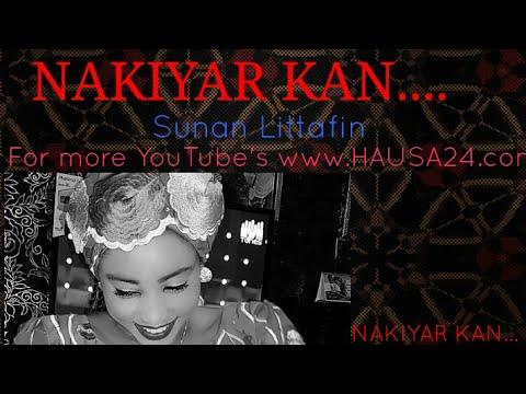 NAKIYAR KAN   EPISODE ONE 1 SABON LITTAFIN MU (Hausa Songs