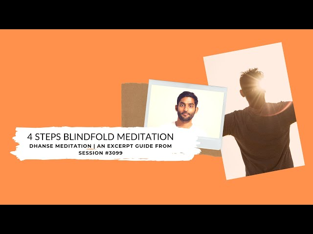 Four Steps Blindfold Meditation | An Excerpt Guide From Session #3099 | Dhyanse