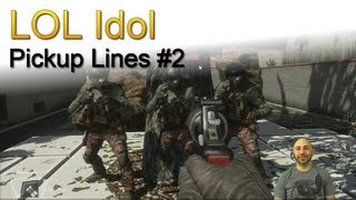 call of duty lol idol pickup lines 2