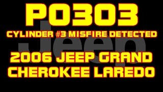 ⭐ 2006 Jeep Grand Cherokee Laredo - 3.7 - P0303 - Cylinder 3 Misfire Detected