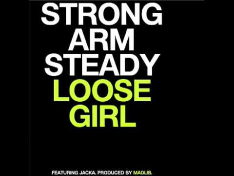 LOOSE GIRL - STRONG ARM STEADY produced by MADLIB