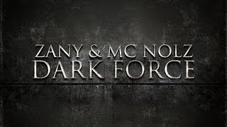 Zany & MC Nolz - Dark Force [Official Preview]