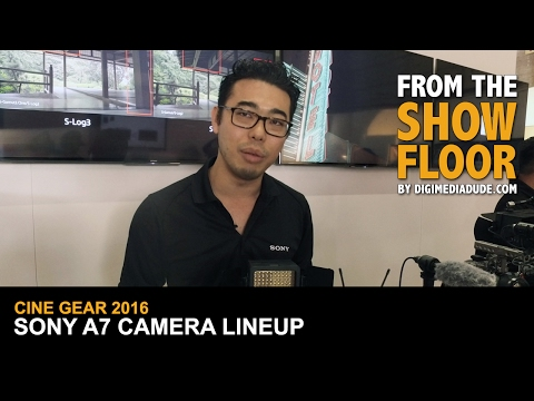 Sony A7 Camera Lineup @ Cine Gear Expo 2016