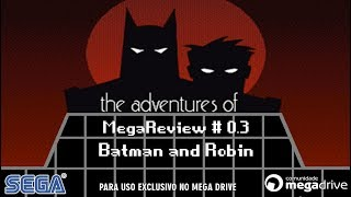 MegaReview # 0.3 - Adventures of Batman and Robin
