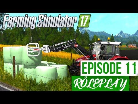 Farming Simulator 17 | La Ferme Familiale RP | Episode 11 | De l'enrubanné ! (RôlePlay)