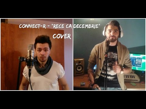 Connect-R - Rece ca decembrie ( cover by Raymond & Stefan Lautaru )