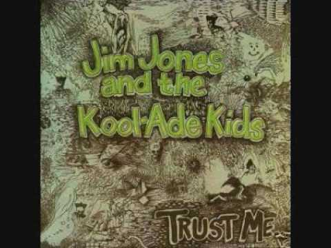 Jim Jones and the Kool-Ade Kids - Trust Me... (Full Album)