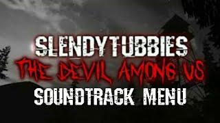 Slendytubbies The Devil Among Us Soundtrack Menu