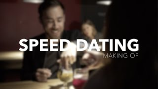 SPEED DATING - Making Of