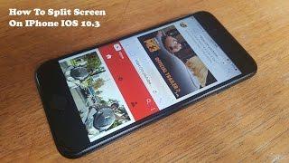 How To Split Screen / Multi Window On Iphone IOS 10 10.3 No Jailbreak - Fliptroniks.com