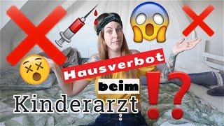 STORYTIME: Hausverbot beim Kinderarzt - Rausschmiss - kein WITZ!!!