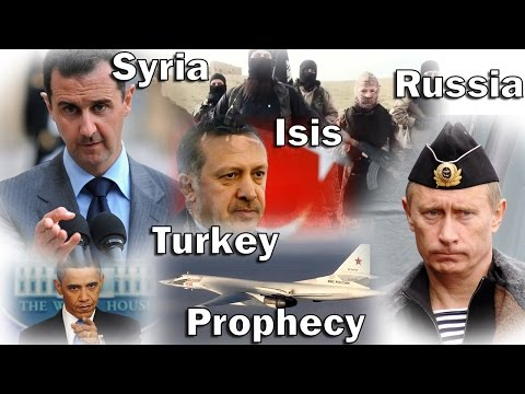 Events In Russia, Syria, Turkey & ISIS -  Signs Of Christ's Return