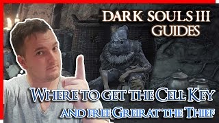 Dark Souls 3 : How to find the Cell Key and unlock Greirat the Thief