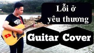 Lỗi ở yêu thương - Thanh Duy (Guitar Cover)