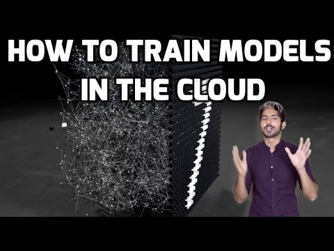 How to Train Your Models in the Cloud