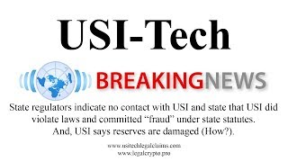 USI-Tech News-Regulators Claim Fraud, Indicate No Contact, & USI Says Reserves are Damaged-No.5