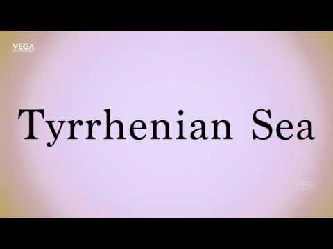 How To Pronounce Tyrrhenian Sea