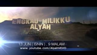 Video ENGKAU MILIKKU - ALYAH Official Music Video 2016 Releasing Teaser download MP3, 3GP, MP4, WEBM, AVI, FLV Juli 2018