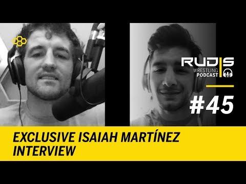 RUDIS Wrestling Podcast #45: Exclusive Isaiah Martínez Interview