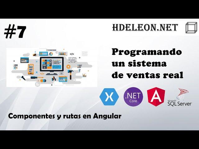 #7 Programando un sistema de ventas real | Componentes y rutas en Angular
