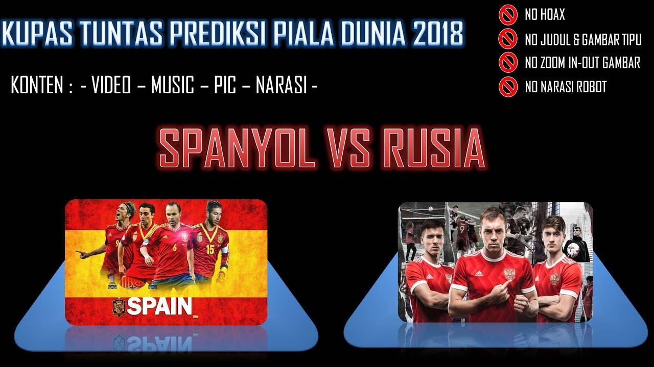 Kupas Tuntas Prediksi Spanyol Vs Rusia Piala Dunia 2018