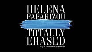 Helena Paparizou - Totally Erased (DiPap & Violinman Radio Remix)