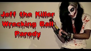 Jeff the Killer Wrecking Ball Parody CMV