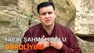 Tacir Sahmalioglu - Derdliyem (Video)